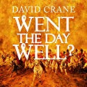Went the Day Well?: Witnessing Waterloo (       UNABRIDGED) by David Crane Narrated by Nigel Anthony