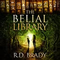 The Belial Library: The Belial Series Volume 2 Audiobook by R. D. Brady Narrated by Leslie Wadsworth