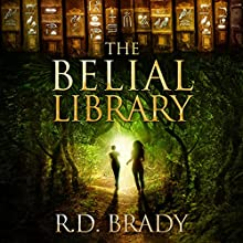 The Belial Library: The Belial Series Volume 2 (       UNABRIDGED) by R. D. Brady Narrated by Leslie Wadsworth