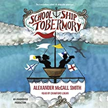 School Ship Tobermory | Livre audio Auteur(s) : Alexander McCall Smith Narrateur(s) : Crawford Logan