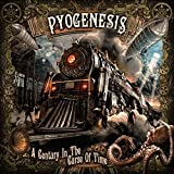 A Century In The Curse Of Time by Pyogenesis (2015-08-03)