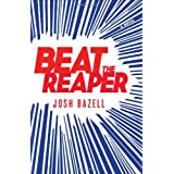 Beat the Reaper: A Novelby Josh Bazell