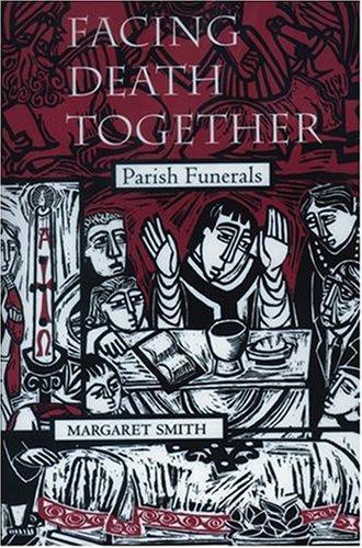 Facing Death Together: Parish Funerals