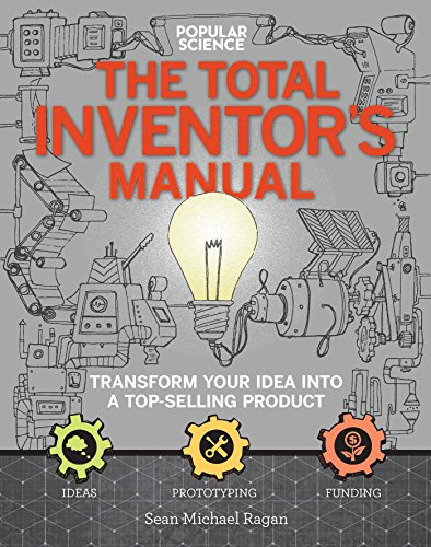 The Inventors Manual (Popular Science): Transform Your Idea into a Top-Selling Product
