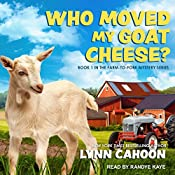 Who Moved My Goat Cheese?: Farm-to-Fork Mystery Series, Book 1 | [Lynn Cahoon]