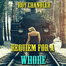 Requiem for a Whore (       UNABRIDGED) by Roy Chandler Narrated by Robert W Elliott