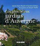echange, troc Marie-Claire Ricard, Caroline Drillon, Jacques Raflin - Les plus beaux jardins d'Auvergne