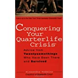 Conquering Your Quarterlife Crisis: Advice from Twentysomethings Who Have Been There and Survived (Perigee Book) ~ Alexandra Robbins