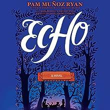 Echo   Livre audio Auteur(s) : Pam Muñoz Ryan Narrateur(s) : Mark Bramhall, David de Vries, Andrews MacLeod, Rebecca Soler