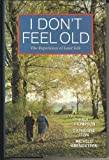img - for I Don't Feel Old: The Experience of Later Life book / textbook / text book