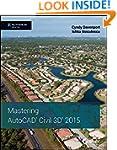 Mastering AutoCAD Civil 3D 2015: Auto...