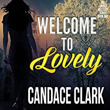 Welcome to Lovely: The Lovely Mystery Series, Book 1 | Livre audio Auteur(s) : Candace Clark Narrateur(s) : Shelby Lewis
