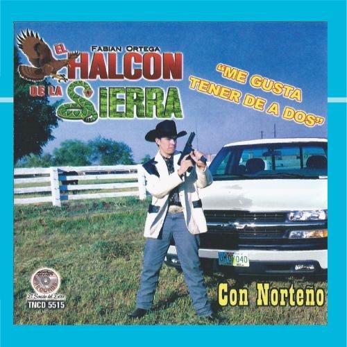 El Halcon De La Sierra - Me Gusta Tener De A Dos - Zortam Music