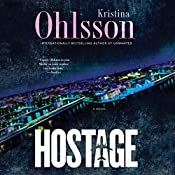 Hostage: Fredrika Bergman and Alex Recht, Book 4 | Kristina Ohlsson