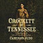 Crockett of Tennessee: A Novel Based on the Life and Times of David Crockett Hörbuch von Cameron Judd Gesprochen von: Allan Robertson