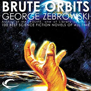 Brute Orbits | [George Zebrowski]