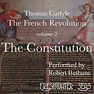 The French Revolution, Volume 2: The Constitution | [Thomas Carlyle]