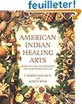 American Indian Healing Arts: Herbs,...