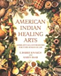 American Indian Healing Arts: Herbs,...