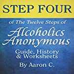 Step Four of the Twelve Steps of Alcoholics Anonymous: Guide & History | Aaron C.