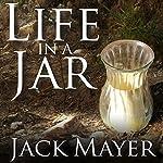 Life in a Jar | Jack Mayer