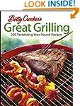 Betty Crocker's Great Grilling: 200 T...