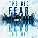 The Big Fear Audiobook by Andrew Case Narrated by Peter Berkrot