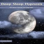 Deep Sleep Hypnosis: Fall Asleep Instantly and Sleep Well | Jasmine Harris