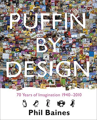 Puffin By Design: 2010 70 Years of Imagination 1940 - 2010