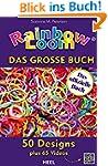 Rainbow Loom - Das gro�e Buch