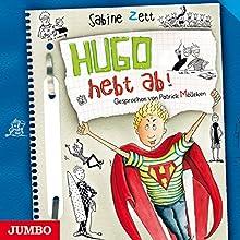 Hugo hebt ab! (Hugo 3) Hörbuch von Sabine Zett Gesprochen von: Patrick Mölleken