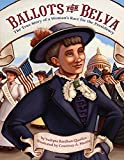 img - for Ballots for Belva: The True Story of a Woman's Race for the Presidency book / textbook / text book