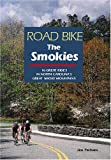 img - for Road Bike the Smokies: 16 Great Rides in North Carolina's Great Smoky Mountains book / textbook / text book