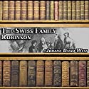 The Swiss Family Robinson Audiobook by Johann David Wyss Narrated by Dick Hill