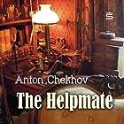 The Helpmate Hörbuch von Anton Chekhov Gesprochen von: Max Bollinger