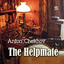 The Helpmate Audiobook by Anton Chekhov Narrated by Max Bollinger