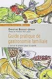Guide pratique de gastronomie familiale : L'art et le plaisir pour la santé