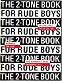 The Two-Tone Book for Rude Boys (0860019012) by Miles, Barry
