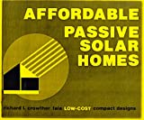 Affordable Passive Solar Homes : Low-Cost, Compact Designs
