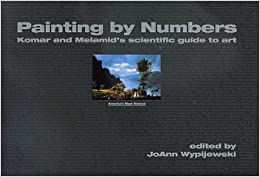 Painting By Numbers Komar Melamid S Scientific Guide To Art