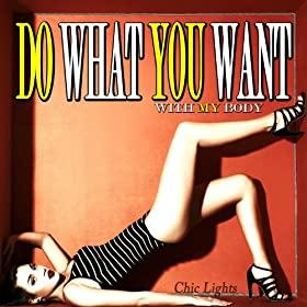 Do What U Want (With My Body)