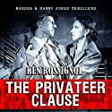 The Privateer Clause: Cruising Has Never Been More Dangerous Audiobook by Ken Rossignol Narrated by Paul J McSorley