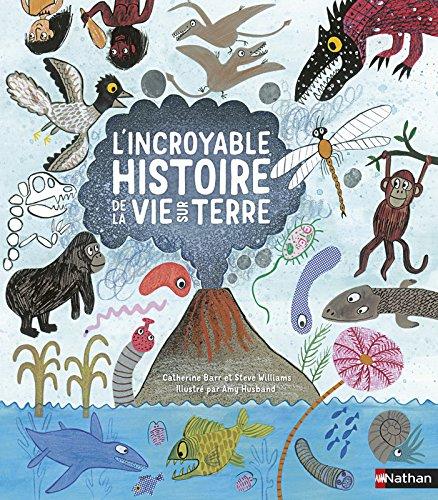 L'incroyable histoire de la vie sur la terre
