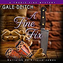 A Fine Fix: A Trudie Fine Mystery (       UNABRIDGED) by Gale Deitch Narrated by Kristin James