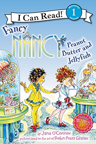 Fancy Nancy: Peanut Butter and Jellyfish (I Can Read Level 1) PDF