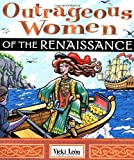 img - for Outrageous Women of the Renaissance book / textbook / text book