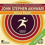 John Stephen Akhwari: Mille passi (Olimpicamente)   Gianmarco Bachi,G. Sergio Ferrentino