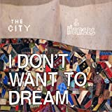 I Don't Want to Dream City & Horses
