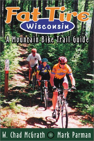 Fat Tire Wisconsin: A Mountain Bike Trail Guide