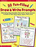 img - for 50 Fun-Filled Draw & Write Prompts: Motivating Reproducibles That Invite Young Learners to Draw & Then Write About Topics They Love! book / textbook / text book